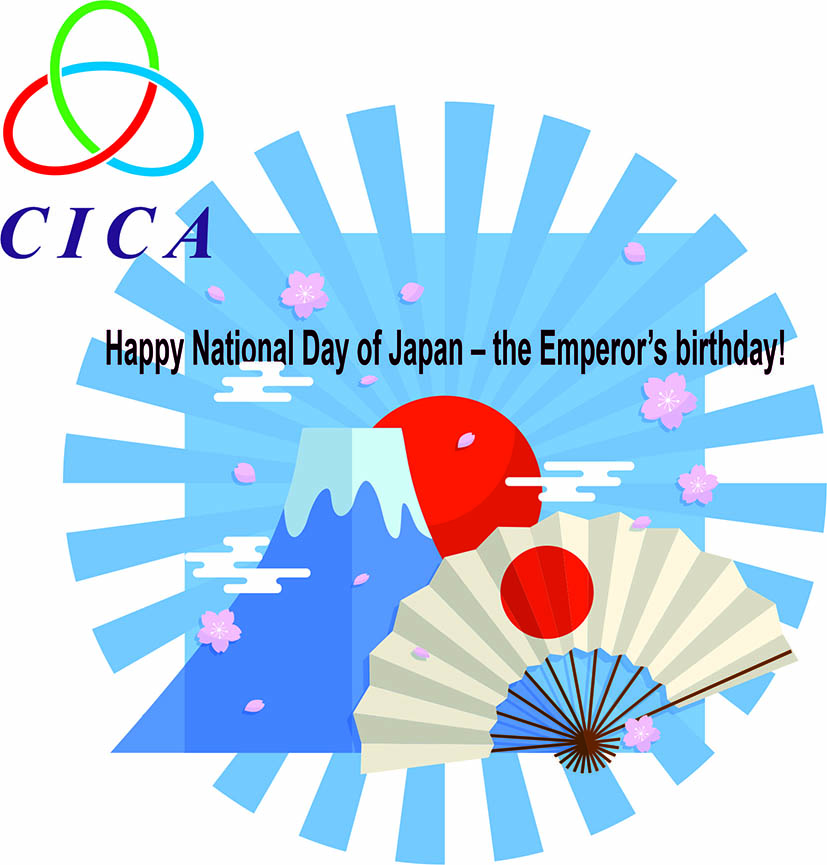 Happy National Day of Japan- the Emperor's birthday! The CICA Secretariat wishes peace, welfare and stability to Japanese people!