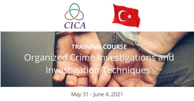 """The CICA Member States' law enforcement agencies personnel have completed the training course """"Organized Crime Investigations and Investigation Techniques"""" May 31 – June 4, 2021"""